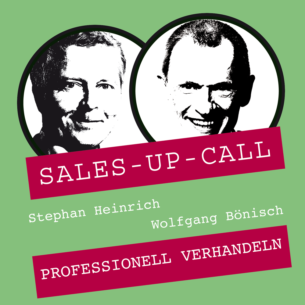 Sales-Up-Call: Professionell Verhandeln
