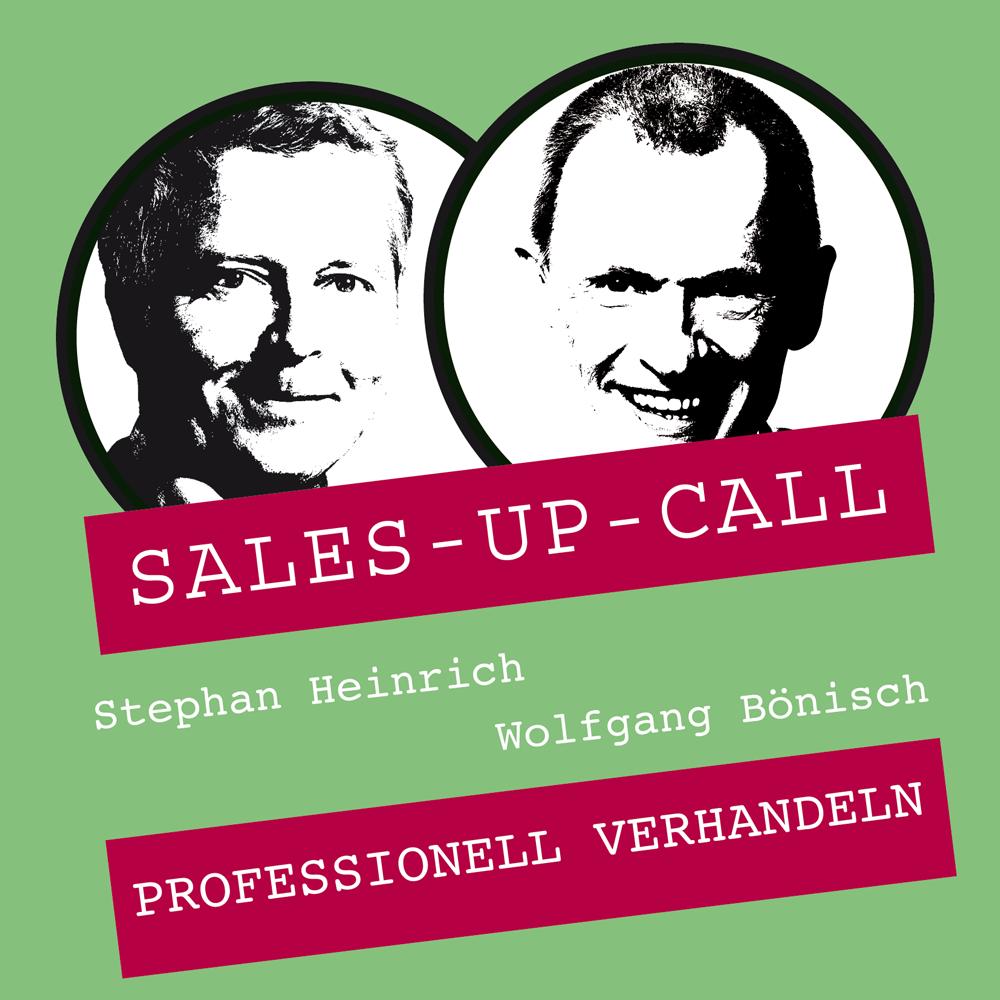 Sales-Up-Call: Professionell Verhandeln